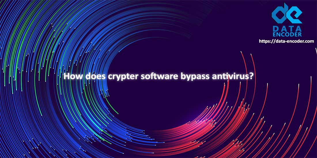 How-does-crypter-software-bypass-antivirus
